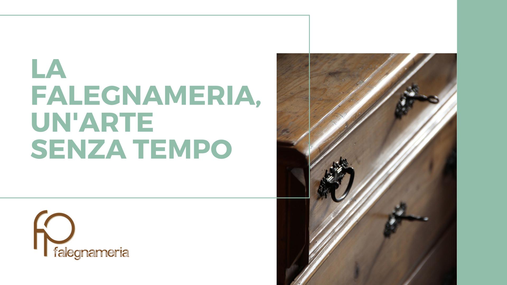 LA FALEGNAMERIA, UN'ARTE SENZA TEMPO